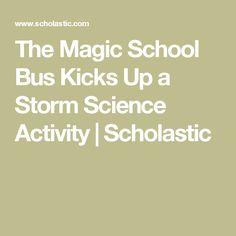 The Magic School Bus Kicks Up a Storm Science Activity | Scholastic