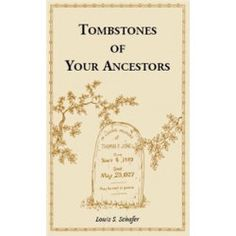 Tombstones of Your Ancestors by Louis S. Schafer