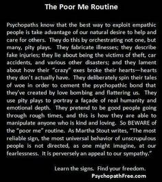 Poor me routine by Psychopath- Narcissistic sociopath relationship abuse. Narcissistic Behavior, Narcissistic Sociopath, Narcissistic Personality Disorder, Narcissistic Mother, Psychopath Sociopath, Narcissistic People, Abusive Relationship, Toxic Relationships, Relationship Tips