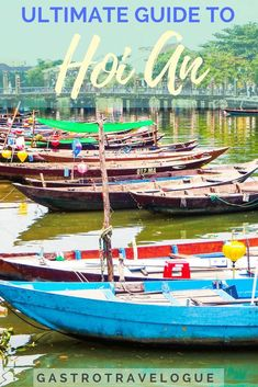Ultimate Hoi An Travel Guide- Hoi An | Vietnam | Travel Blog | Day Trips | Marble Mountains | Cooking Class | Foodie |Sightseeing | UNESCO