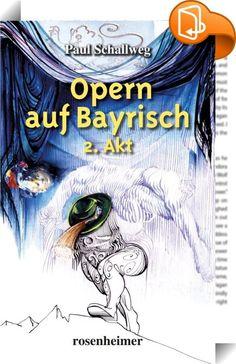 """Opern auf Bayrisch - 2. Akt    ::  Paul Schallweg belebt die Klassik auf ganz besondere Weise. Auch im zweiten Akt macht der Meister der bayerischen Dichtkunst Oper zu einem höchst amüsantem Erlebnis. Ob Mozart, Puccini, Strauss oder Wagner - nie zuvor wurde deren epochaler Stoff so leicht und originell verarbeitet. Lustig bis zur letzten Zeile wird die Opernwelt mit """"Die Zauberflöte"""", """"Der Troubadour"""", """"La Bohème"""" und vielen mehr in den bayerischen Wohnzimmern lebendig."""
