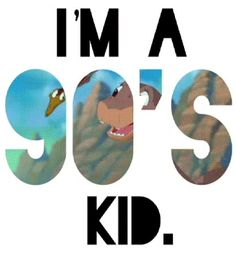 I'm a 90s kid, were you?