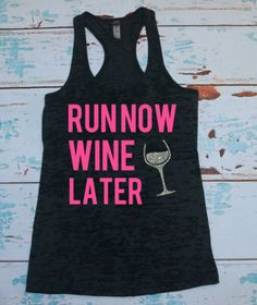 Women's Burnout tank top. Run Now Wine Later. tank top. Wine run. gym shirt. 5k. half marathon. marathon. running shirt. running tank. on Etsy, $22.00