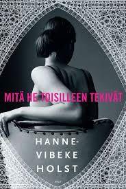 Hanne-Vibeke Holst, Mitä he toisilleen tekivät