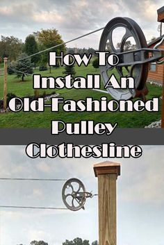 Building An Old-Fashioned Pulley Clothesline – The Smell of Fresh Laundry!