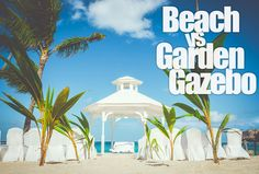 Beach Wedding Gazebo vs Garden Gazebo at Majestic Colonial Punta Cana - which is better for you? | Vaughn Barry Photography #Brides #DestinationWedding #MajesticColonial www.vaughnbarry.com