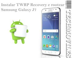 Instalar TWRP Recovery rootear Samsung Galaxy J7 Android Marshmallow