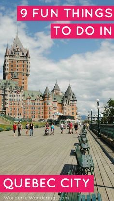 Want to travel to Quebec City? Here are 9 fun things to do while you're there! Click for the details
