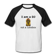 I am a DJ not a jukebox Jukebox, Dj, Mens Tops, T Shirt, Fashion, Supreme T Shirt, Moda, Tee, Fashion Styles