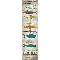 MA1034 - Fish with chevron - You never know how many friends you have, until you have a lake house.