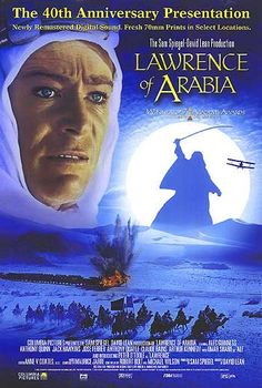 LAWRENCE OF ARABIA (1962) - A flamboyant and controversial British military figure and his conflicted loyalties during his World War I service in Arabia