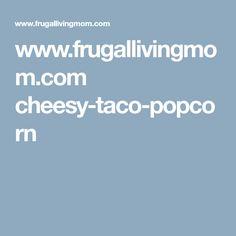 """Cheesy"" Taco Popcorn (Tastes like Doritos! Popcorn Seasoning, Candy Popcorn, Sandwich Spread, Doritos, Nutritional Yeast, Frugal Living, Food Print, Tacos, Mom"