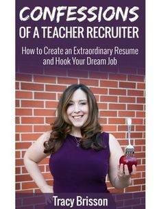 Buy Confessions of a Teacher Recruiter: How to Create an Extraordinary Resume and Hook Your Dream Job directly from TeachersPayTeachers!