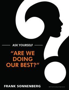"Ask Yourself –– ""Are we doing our best?"" ~ Frank Sonnenberg I www.FrankSonnenbergOnline.com"