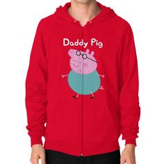 Daddy Pig Zip Hoodie (on man) Shirt