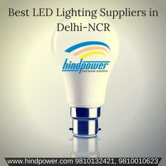 LED Lights are all about saving. Get the best lot of LED solutions and LED products from Delhi's one of the renowned led lighting suppliers - Hind Power, operating since