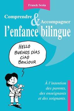 Comprendre et accompagner l'enfance bilingue De Franck Scola Speech Delay, Education Positive, Parents, Ebooks Pdf, Levis, Language, How To Plan, Learning, Children