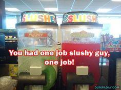 slushy guy had one job and he failed it Funny Nurse Quotes, Stupid Funny Memes, Funny Fails, Funny Stuff, Funny Things, Random Stuff, Hilarious, Job Memes, Job Humor