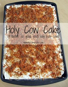 "You can never have too many easy cake mix recipes, and this Holy Cow Cake is one you'll want to make for every occasion. It's so good, it will make you say, ""holy cow!"""