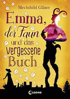 Emma, der Faun und das vergessene Buch: Amazon.de: Mechthild Gläser: Bücher