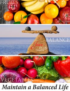 Simple Ways to Maintain a BALANCED Life!  1. Get your Priorities Straight 2. Build Downtime into Your Schedule 3. Remember: Sometimes it's the Little Things That Matter 4. Maintain a Balanced Diet 5. Take Juice PLUS+  #JPCANADA