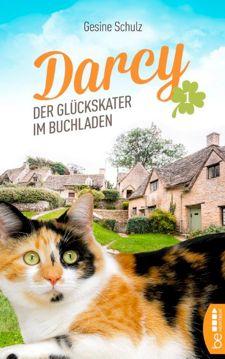 Glückskater Darcy macht in diesem Roman in einem Buchladen in den Cotswolds Station, der zum Stöbern einlädt. Bis die neue Besitzerin anfängt das besondere Flair der Buchhandlung zu zerstören. Wird es ihr gelingen? Mehr auf http://www.gesineschulz.com/Darcy.html #Buchhandlung #Roman #Buchhändlerin #Kater #Katze #Glükskatze #Glückskater #Cotswolds