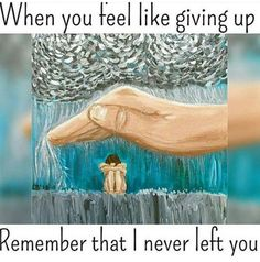 Jesus is always near, God said I will never leave you, nor forsake you. when your feel like giving up God got you. he'll always have you because you are dear to him. he loves you. He's love towards you is Everlasting…