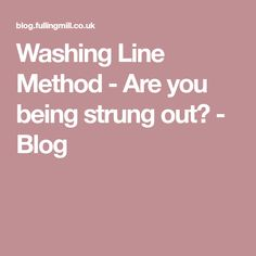 Washing Line Method - Are you being strung out? - Blog