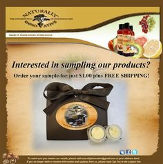Order samples of our wonderful products for just $1.00 and get FREE SHIPPING!!