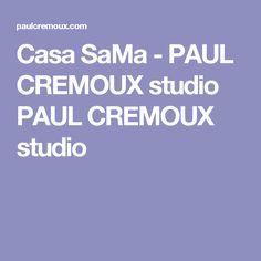 Casa SaMa - PAUL CREMOUX studio PAUL CREMOUX studio