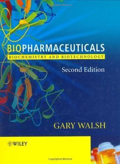 Biopharmaceuticals: Biochemistry and Biotechnology by Gary Walsh. $52.19