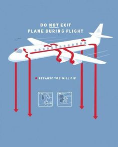 Do not exit plane during flight!