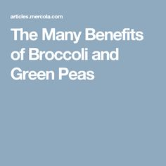 The Many Benefits of Broccoli and Green Peas