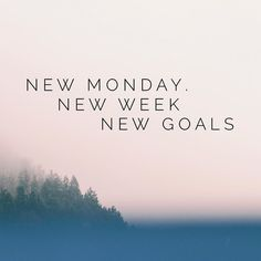 New Monday. New week. New goals. #mondaymotivation #mondaymorning #mondaymood #motivation #quotes