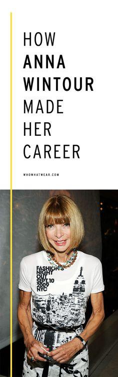 How to make a career like Anna Wintour