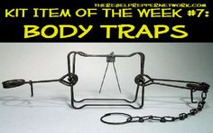 Body Traps : Entry of the top 90 most important prepping articles is about using a force multiplier to better your chances of catching game and securing your location. Kit Item of the Week - http://www.survivalacademy.co/