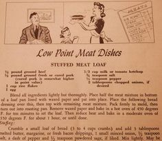 11 Awesome Pages from World War II Ration Cookbooks Meatloaf recipe for more vintage WWII, fictional stories, swing dance, music, fashion and recipes check out www.girlinthejitterbugdress.com  #Meatloaf #rations #WWII