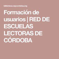 Formación de usuarios | RED DE ESCUELAS LECTORAS DE CÓRDOBA