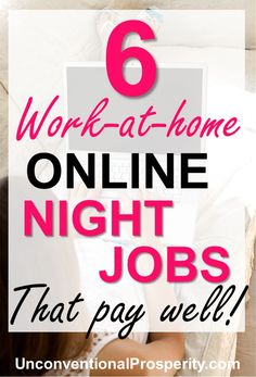 Genuine Late Night Work at Home Jobs That Pay Well! If you don't have time to work during the day then these 6 genuine work at home jobs that you can do at night will pay you well!
