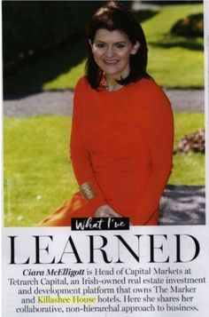 I also shared Ciara McElligott's Interview in Irish Tatler. A piece about Ciara and her inspirations, business sense and family. Along with her involvement with Killashee and of course being head of Capital Markets in Tetrarch Capital.