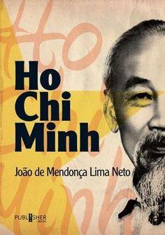Ho Chi Minh, a história de um guerreiro, sagaz, inteligente, idealista que deixou seu nome gravado na história. Sua convicção e sua luta nos mostra que não há força maior que a de um sonho de liberdade.Uma história que vale a pena conhecer. http://publisherbrasil.com.br/lancamento-do-livro-ho-chi-minh/