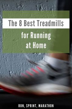 The 8 Best Treadmills for Running at Home