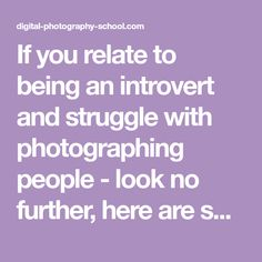 If you relate to being an introvert and struggle with photographing people - look no further, here are some tips to help you out.
