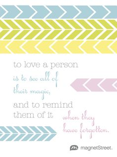 To love a person is to see all of their magic... | MagnetStreet
