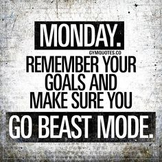 Fitness motivation quotes - Monday Remember your goals and make sure you go beast mode – Fitness motivation quotes Motivation Pictures, Monday Motivation Quotes, Morning Motivation, Work Quotes, Daily Quotes, Great Quotes, Quotes To Live By, Me Quotes, Motivational Quotes