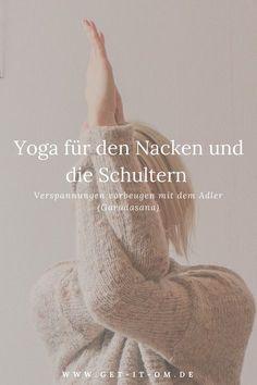 Yoga für den Nacken und die Schultern: Verspannungen vorbeugen mit dem Adler (Garudasana)