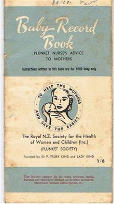 Old Plunket Baby Record Booklet, New Zealand Bill Gibson-Patmore. My Childhood Memories, Best Memories, Baby Records, New Zealand Houses, State Of Arizona, Nursing Mother, Kiwiana, Kids Growing Up, My Roots