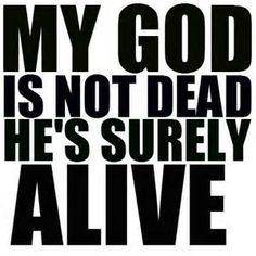 Jesus is alive and well!  ♥╬♥