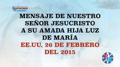MENSAJE DE JESUCRISTO FEBRERO 26 2015 [NUEVO]