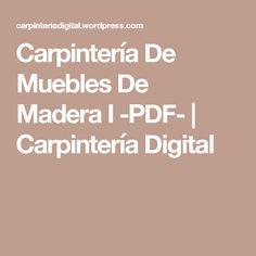 Carpintería De Muebles De Madera I -PDF- | Carpintería Digital